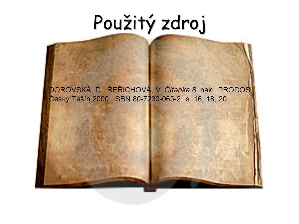 Použitý zdroj DOROVSKÁ, D., ŘEŘICHOVÁ, V. Čítanka 8.