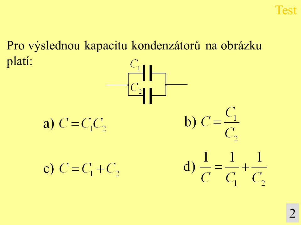 Test Pro výslednou kapacitu kondenzátorů na obrázku platí: 2