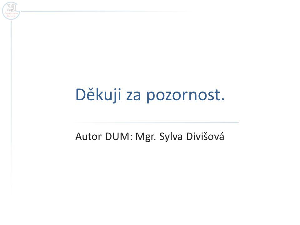 Autor DUM: Mgr. Sylva Divišová