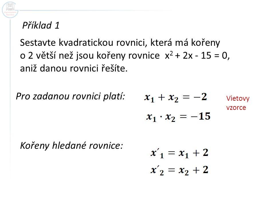 Sestavte kvadratickou rovnici, která má kořeny