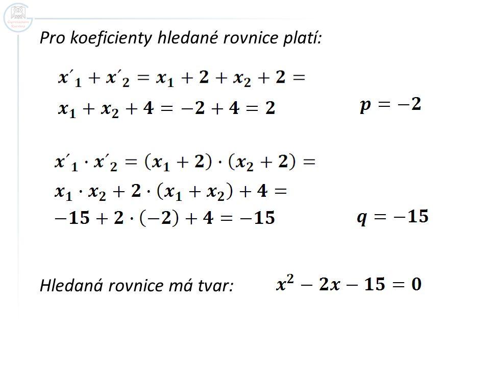 Pro koeficienty hledané rovnice platí:
