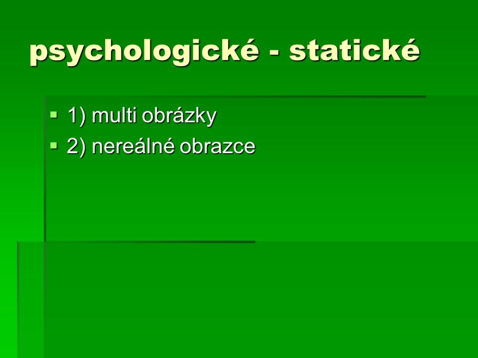 psychologické - statické