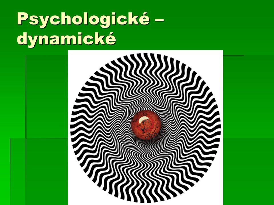 Psychologické – dynamické