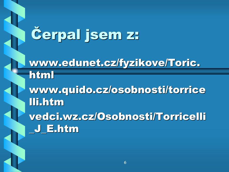 Čerpal jsem z: www.edunet.cz/fyzikove/Toric.html