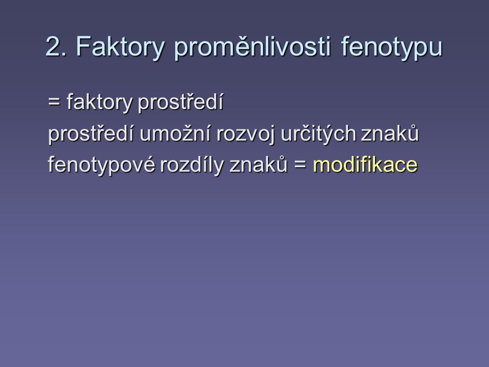 2. Faktory proměnlivosti fenotypu