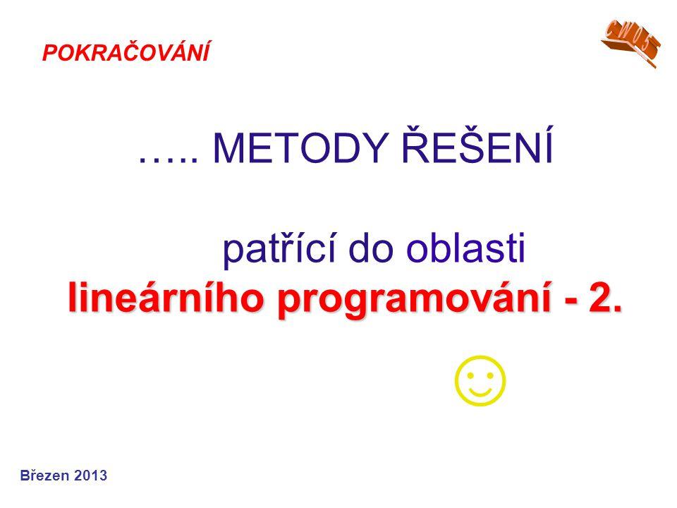 ….. METODY ŘEŠENÍ patřící do oblasti lineárního programování - 2. ☺