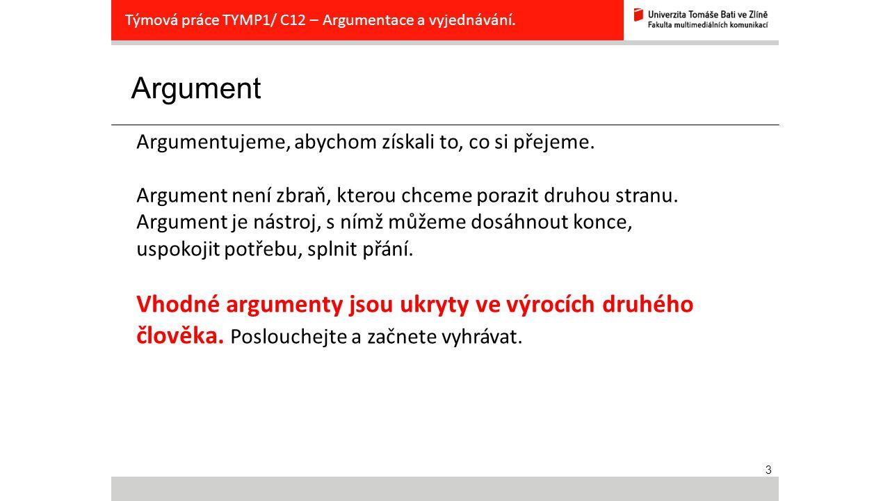 Týmová práce TYMP1/ C12 – Argumentace a vyjednávání.