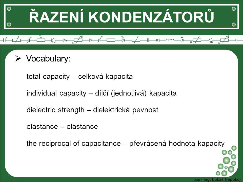ŘAZENÍ KONDENZÁTORŮ Vocabulary: total capacity – celková kapacita