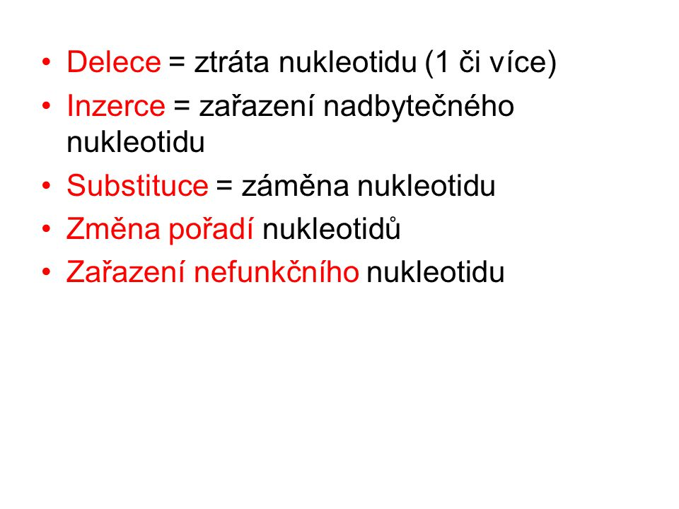 Delece = ztráta nukleotidu (1 či více)