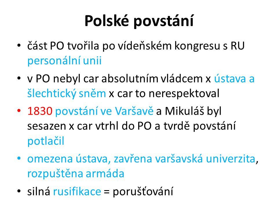 Polské povstání část PO tvořila po vídeňském kongresu s RU personální unii.