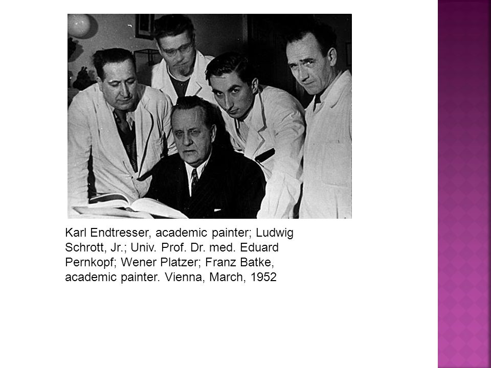 Karl Endtresser, academic painter; Ludwig Schrott, Jr.; Univ.
