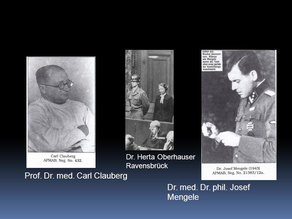 Prof. Dr. med. Carl Clauberg Dr. med. Dr. phil. Josef Mengele