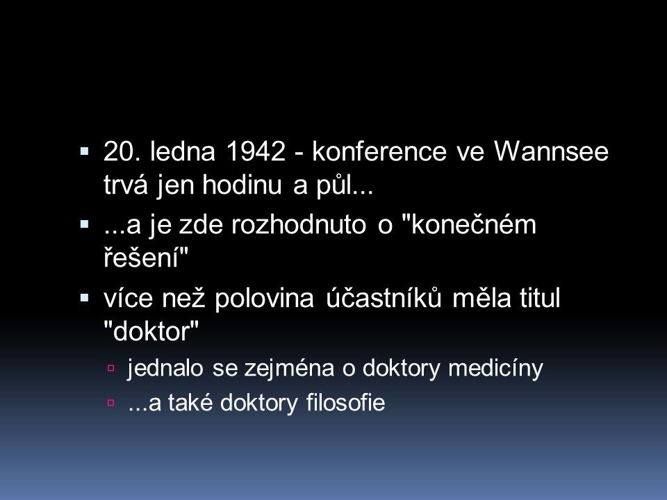 20. ledna 1942 - konference ve Wannsee trvá jen hodinu a půl...