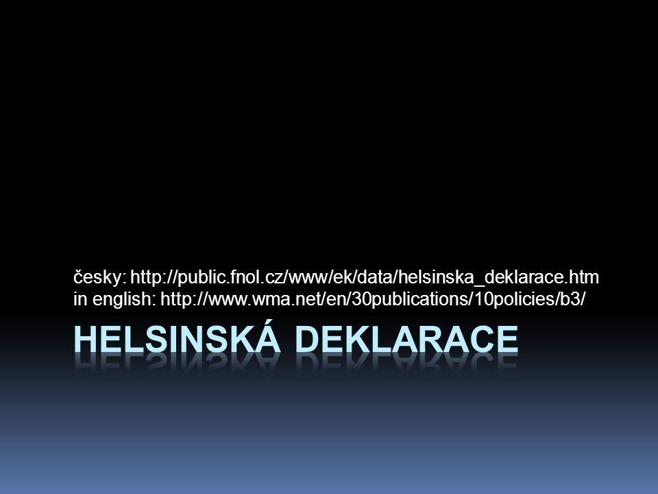 česky: http://public.fnol.cz/www/ek/data/helsinska_deklarace.htm