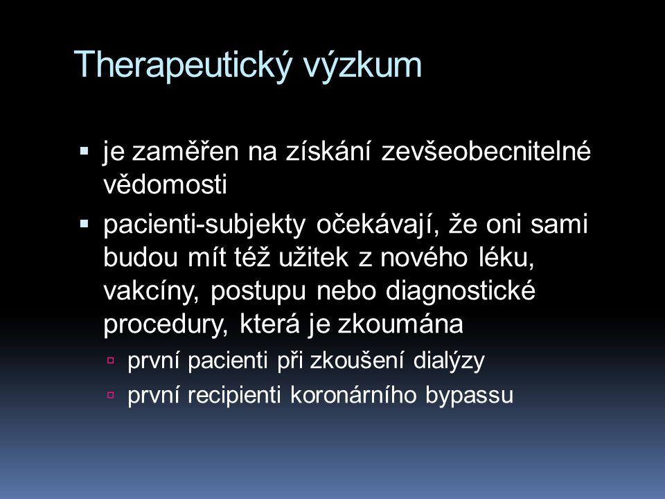 Therapeutický výzkum je zaměřen na získání zevšeobecnitelné vědomosti