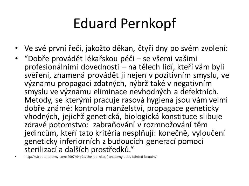 Eduard Pernkopf Ve své první řeči, jakožto děkan, čtyři dny po svém zvolení: