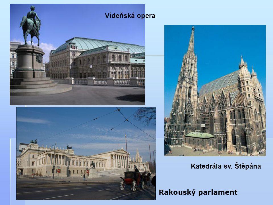 Vídeňská opera Katedrála sv. Štěpána Rakouský parlament