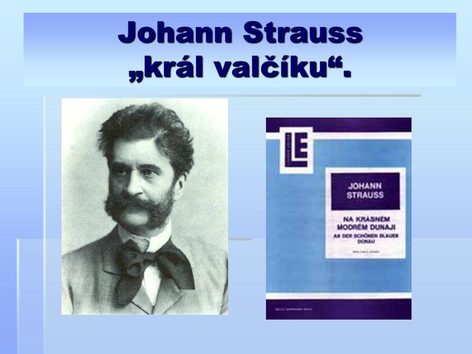 "Johann Strauss ""král valčíku ."