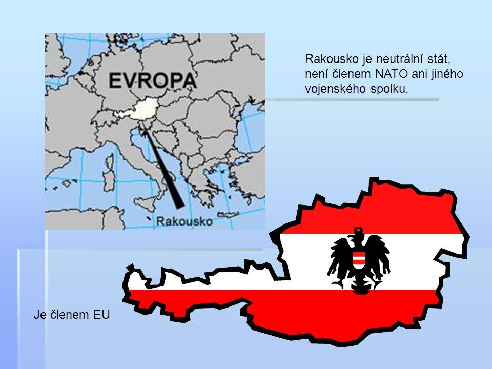 Rakousko je neutrální stát, není členem NATO ani jiného vojenského spolku.