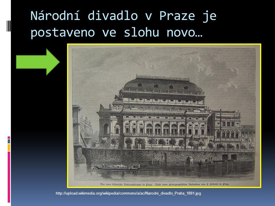 Národní divadlo v Praze je postaveno ve slohu novo…