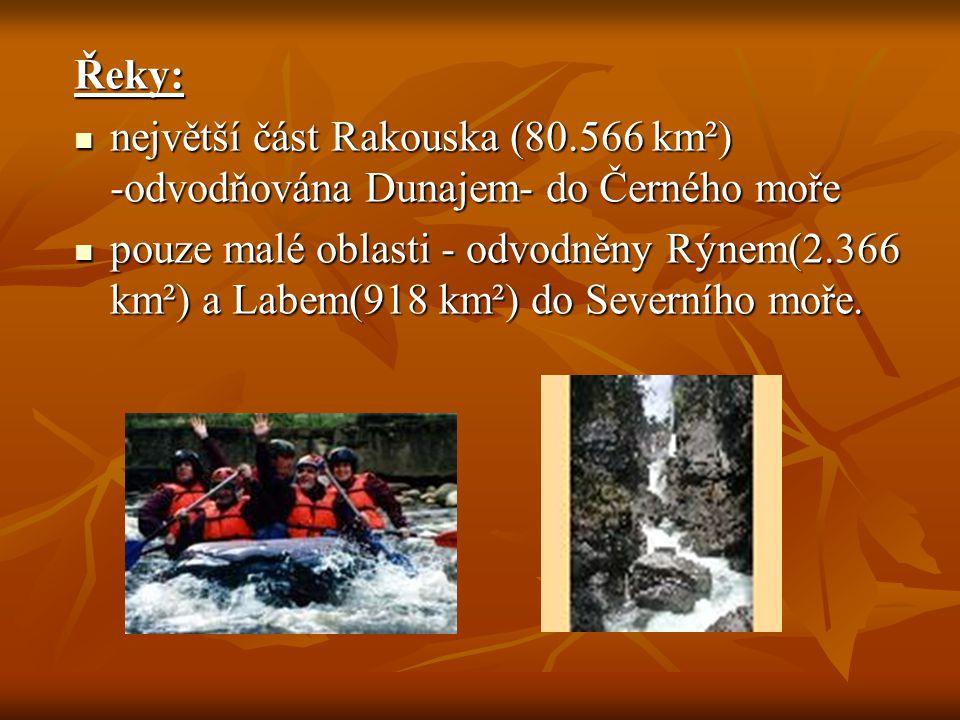 Řeky: největší část Rakouska (80.566 km²) -odvodňována Dunajem- do Černého moře.