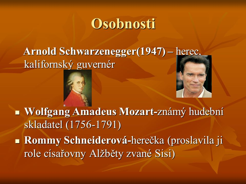 Osobnosti Arnold Schwarzenegger(1947) – herec, kalifornský guvernér