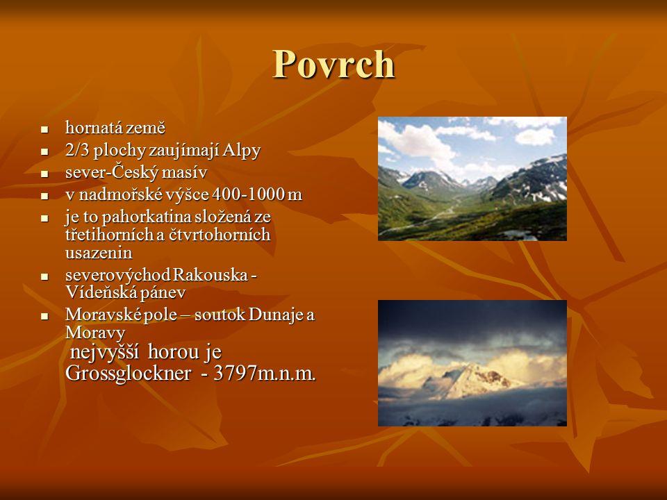 Povrch hornatá země 2/3 plochy zaujímají Alpy sever-Český masív