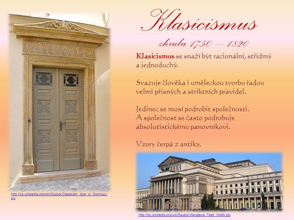 Klasicismus zhruba 1750 – 1820. Klasicismus se snaží být racionální, střídmý a jednoduchý.