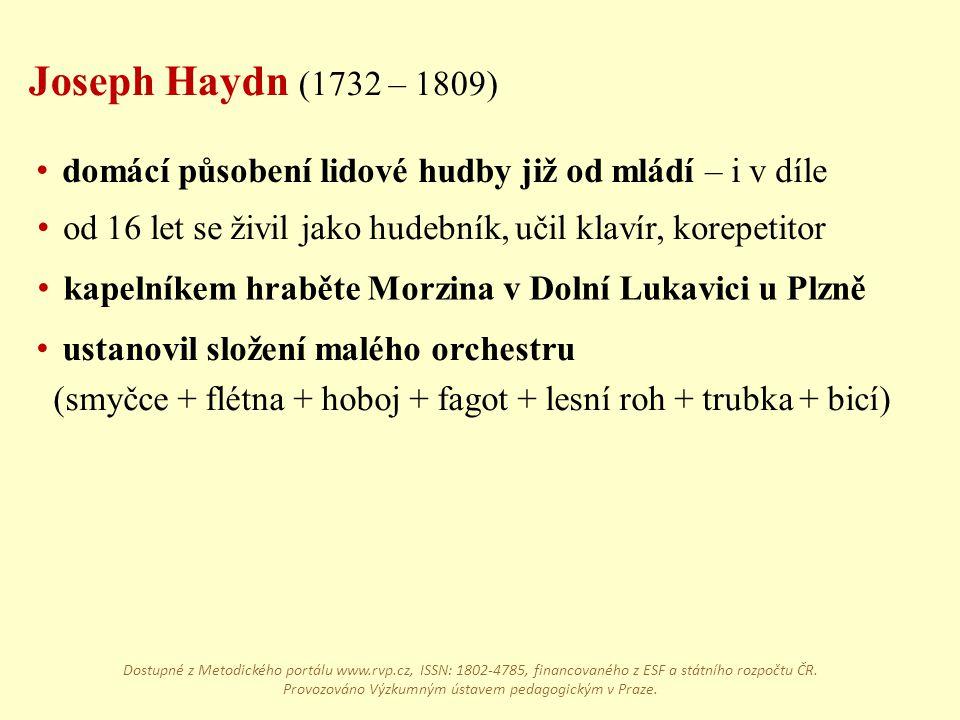 Joseph Haydn (1732 – 1809) domácí působení lidové hudby již od mládí – i v díle. od 16 let se živil jako hudebník, učil klavír, korepetitor.