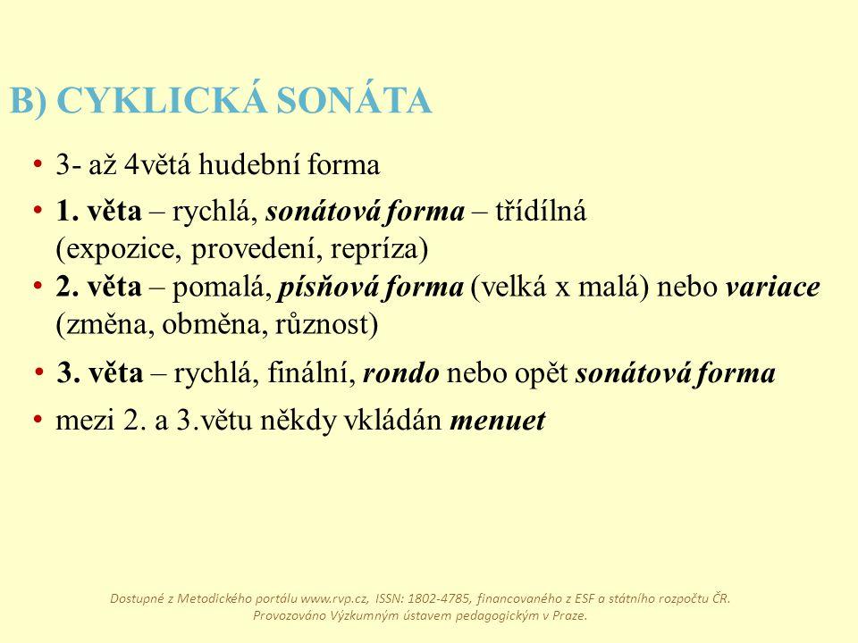 B) CYKLICKÁ SONÁTA 3- až 4větá hudební forma