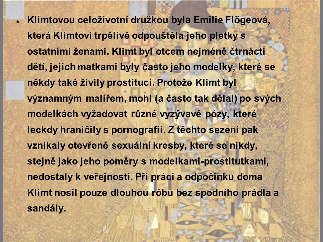 Klimtovou celoživotní družkou byla Emilie Flögeová, která Klimtovi trpělivě odpouštěla jeho pletky s ostatními ženami.
