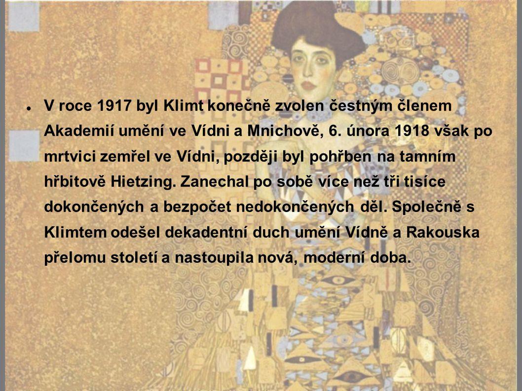 V roce 1917 byl Klimt konečně zvolen čestným členem Akademií umění ve Vídni a Mnichově, 6.