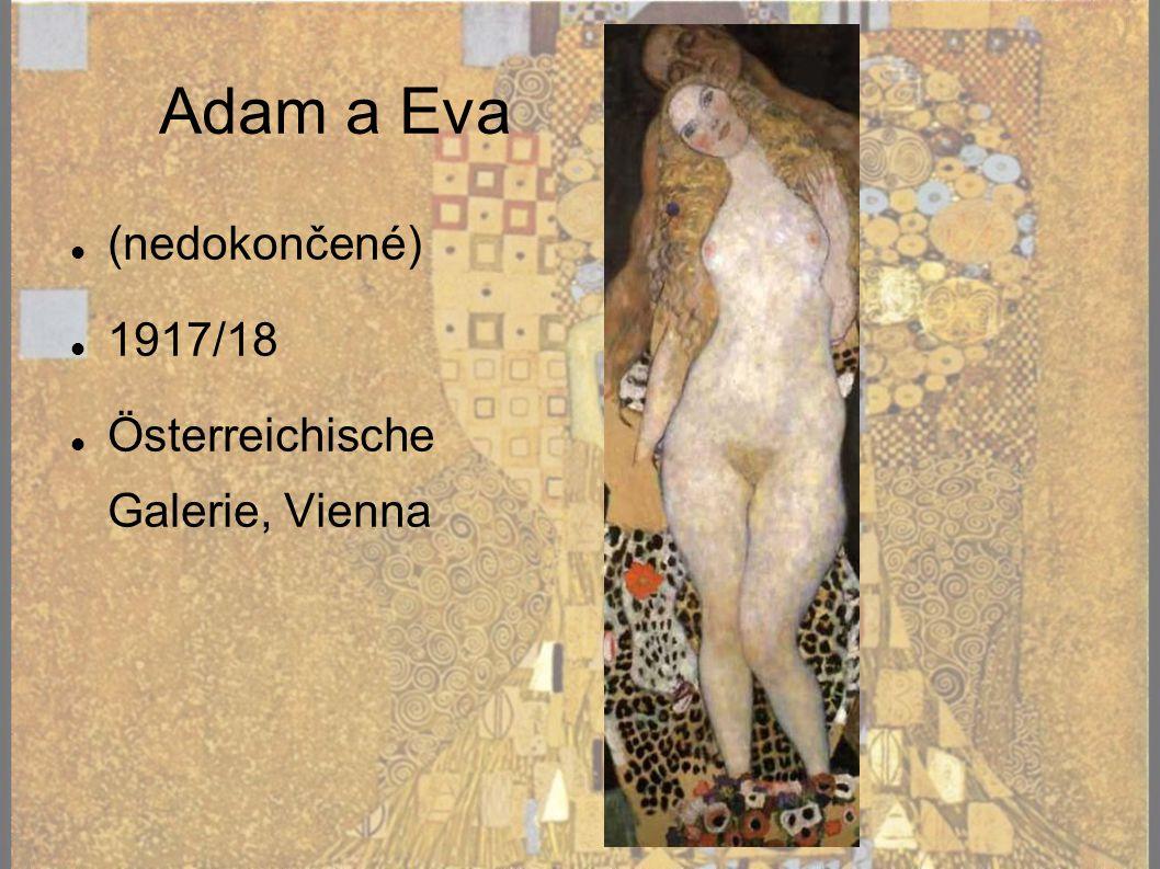 Adam a Eva (nedokončené) 1917/18 Österreichische Galerie, Vienna