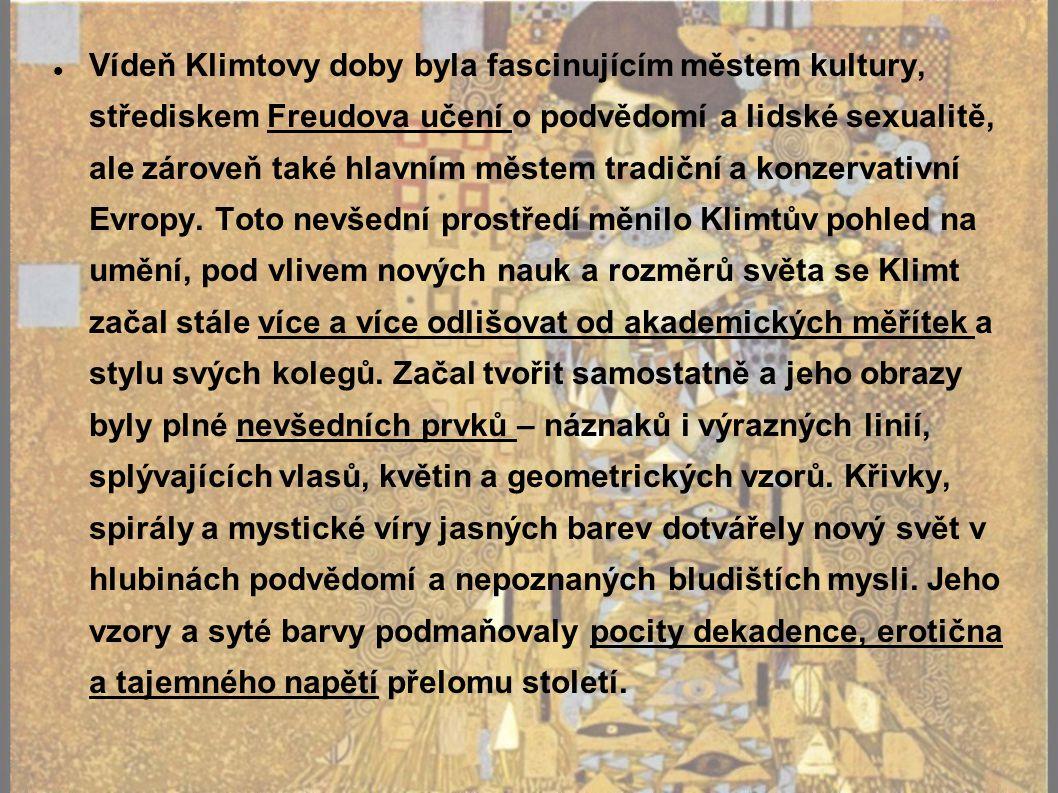 Vídeň Klimtovy doby byla fascinujícím městem kultury, střediskem Freudova učení o podvědomí a lidské sexualitě, ale zároveň také hlavním městem tradiční a konzervativní Evropy.