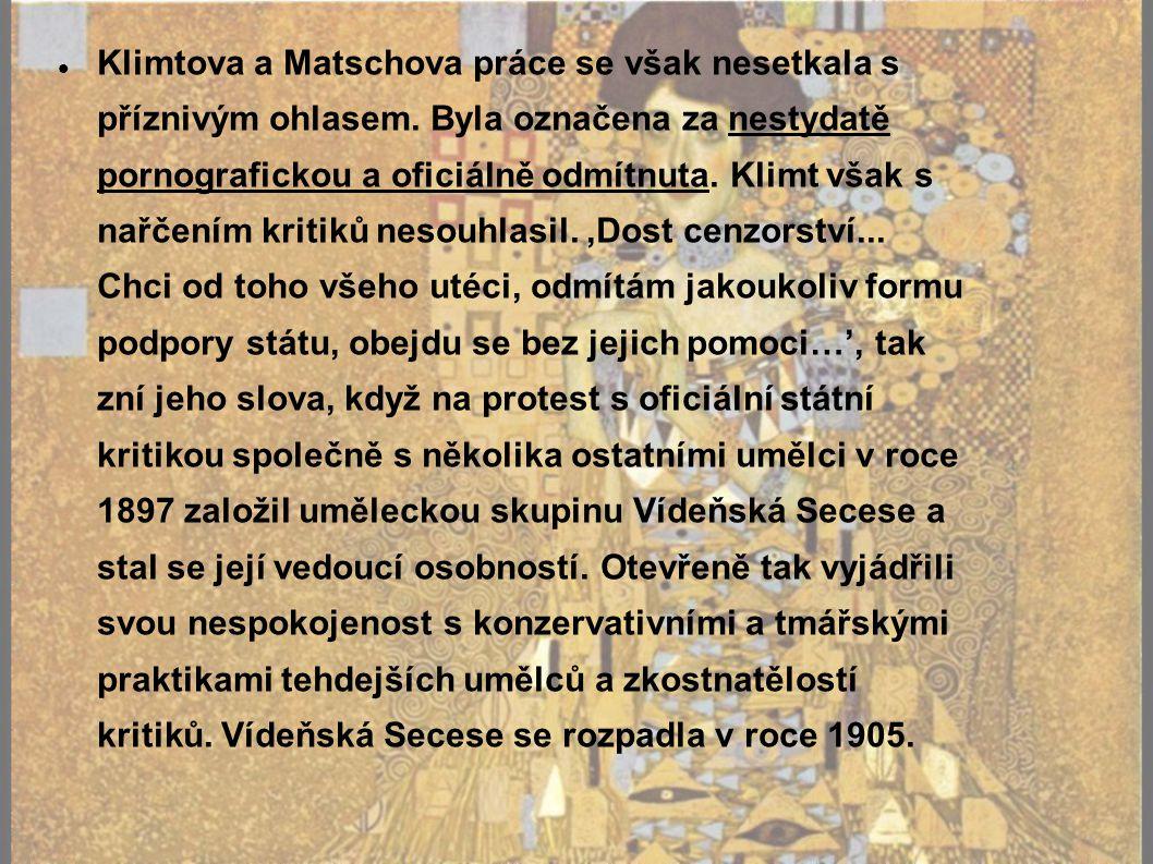 Klimtova a Matschova práce se však nesetkala s příznivým ohlasem
