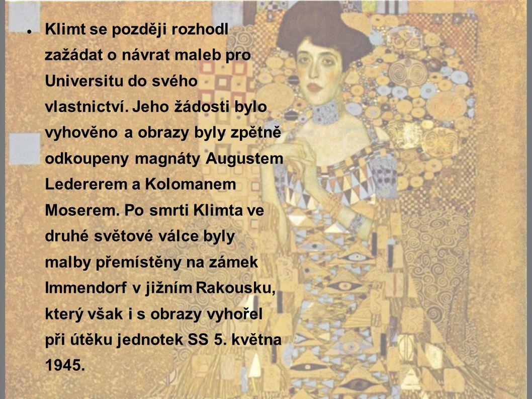 Klimt se později rozhodl zažádat o návrat maleb pro Universitu do svého vlastnictví.