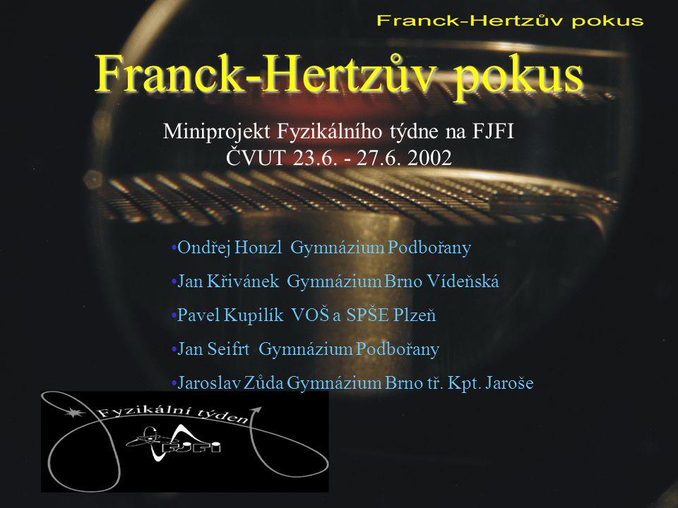 Miniprojekt Fyzikálního týdne na FJFI ČVUT 23.6. - 27.6. 2002