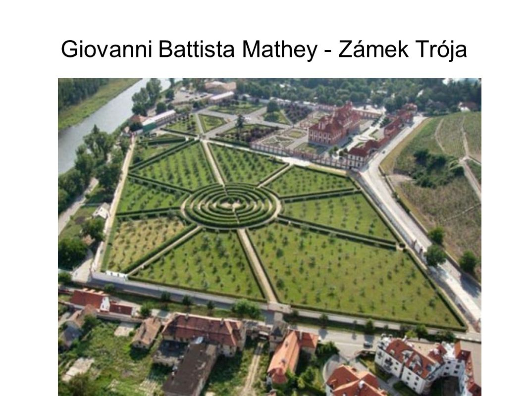 Giovanni Battista Mathey - Zámek Trója