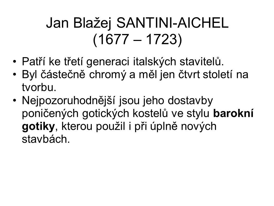 Jan Blažej SANTINI-AICHEL (1677 – 1723)