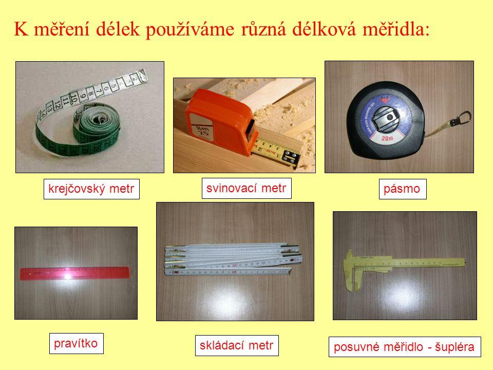 K měření délek používáme různá délková měřidla: