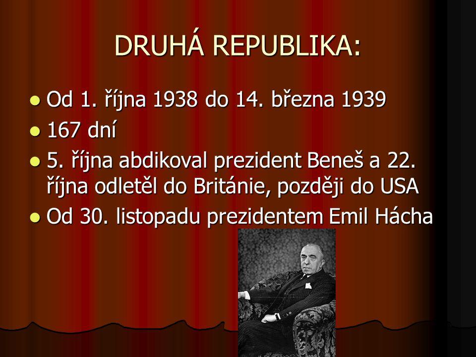 DRUHÁ REPUBLIKA: Od 1. října 1938 do 14. března 1939 167 dní