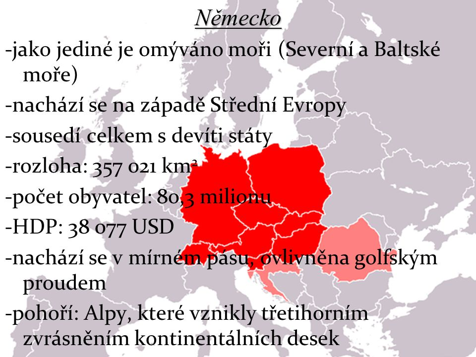 Německo -jako jediné je omýváno moři (Severní a Baltské moře)