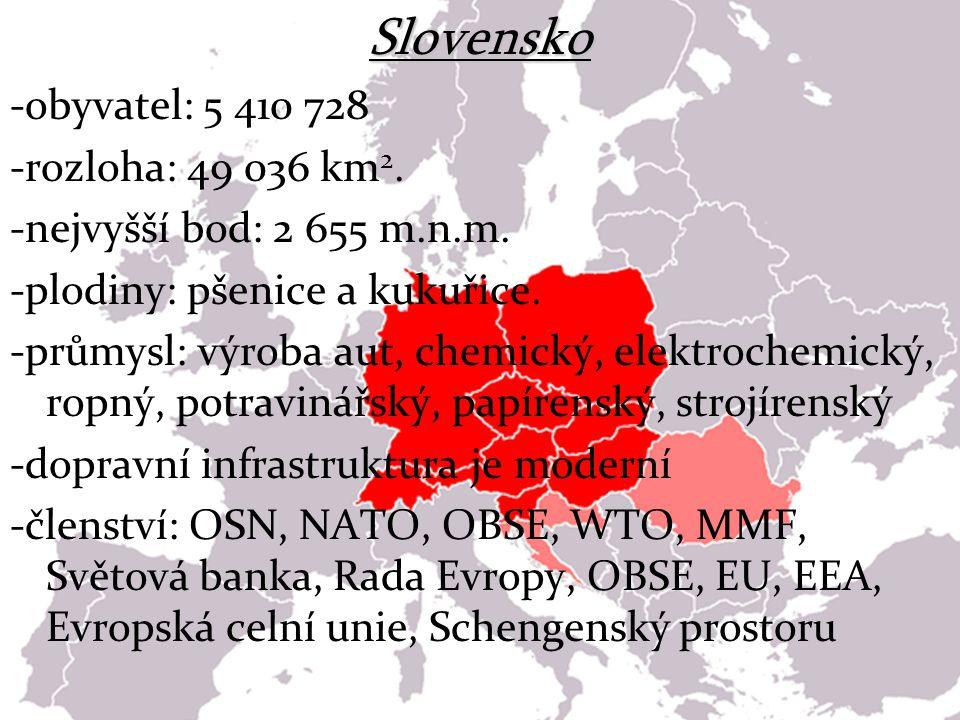 Slovensko -obyvatel: 5 410 728 -rozloha: 49 036 km2.