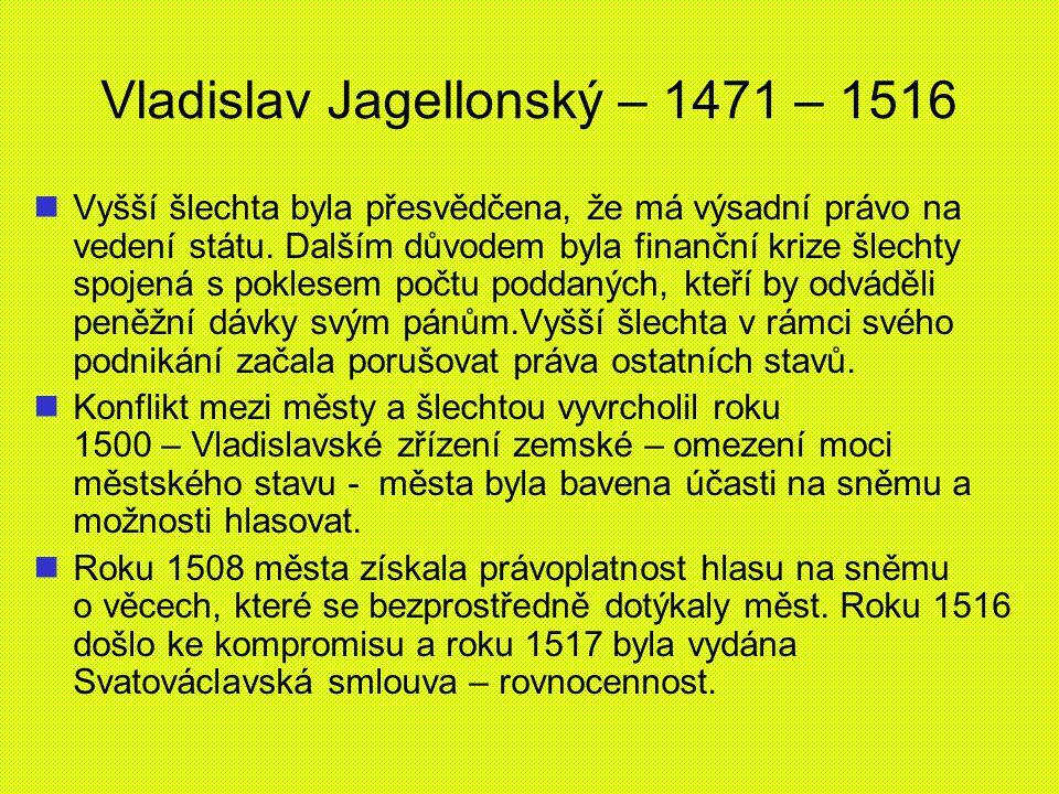 Vladislav Jagellonský – 1471 – 1516