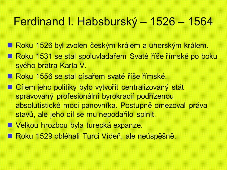 Ferdinand I. Habsburský – 1526 – 1564