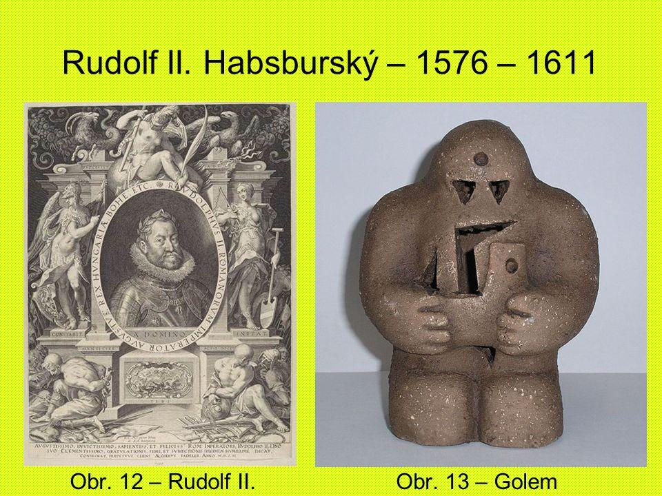 Rudolf II. Habsburský – 1576 – 1611