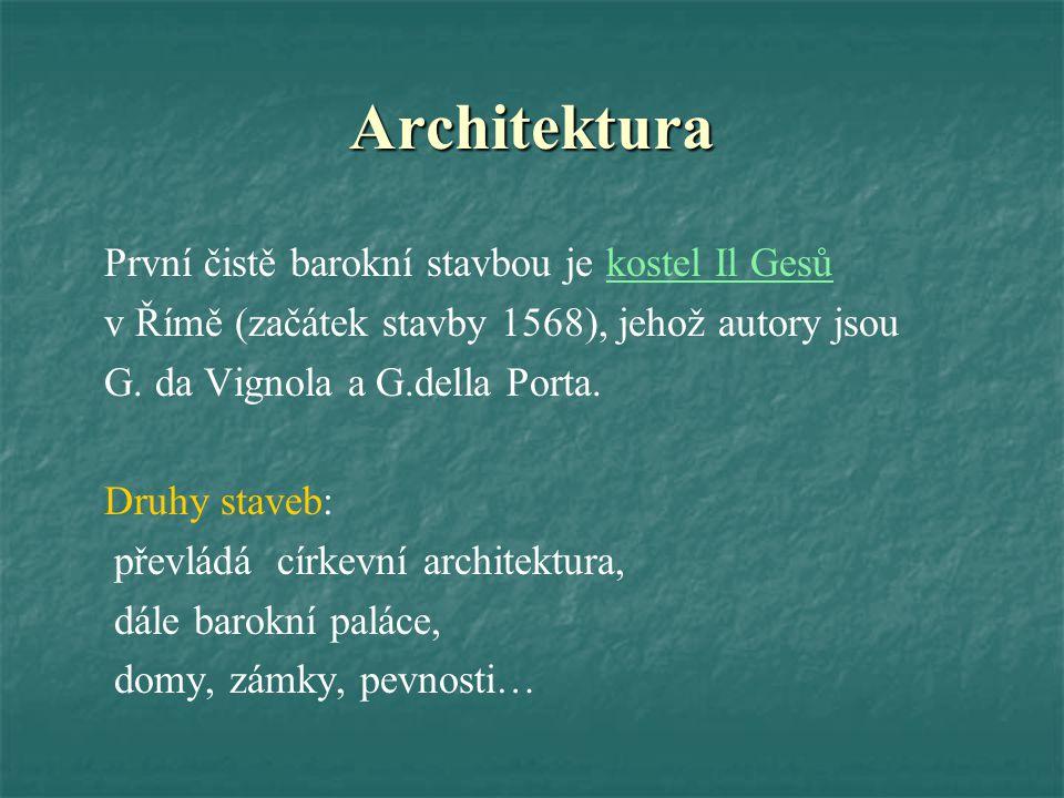 Architektura První čistě barokní stavbou je kostel Il Gesů