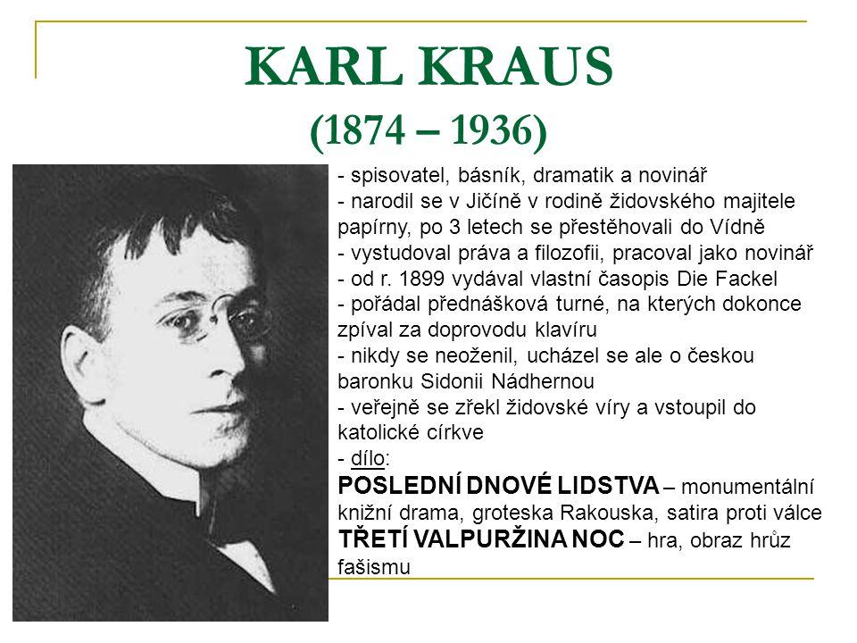 KARL KRAUS (1874 – 1936) spisovatel, básník, dramatik a novinář.