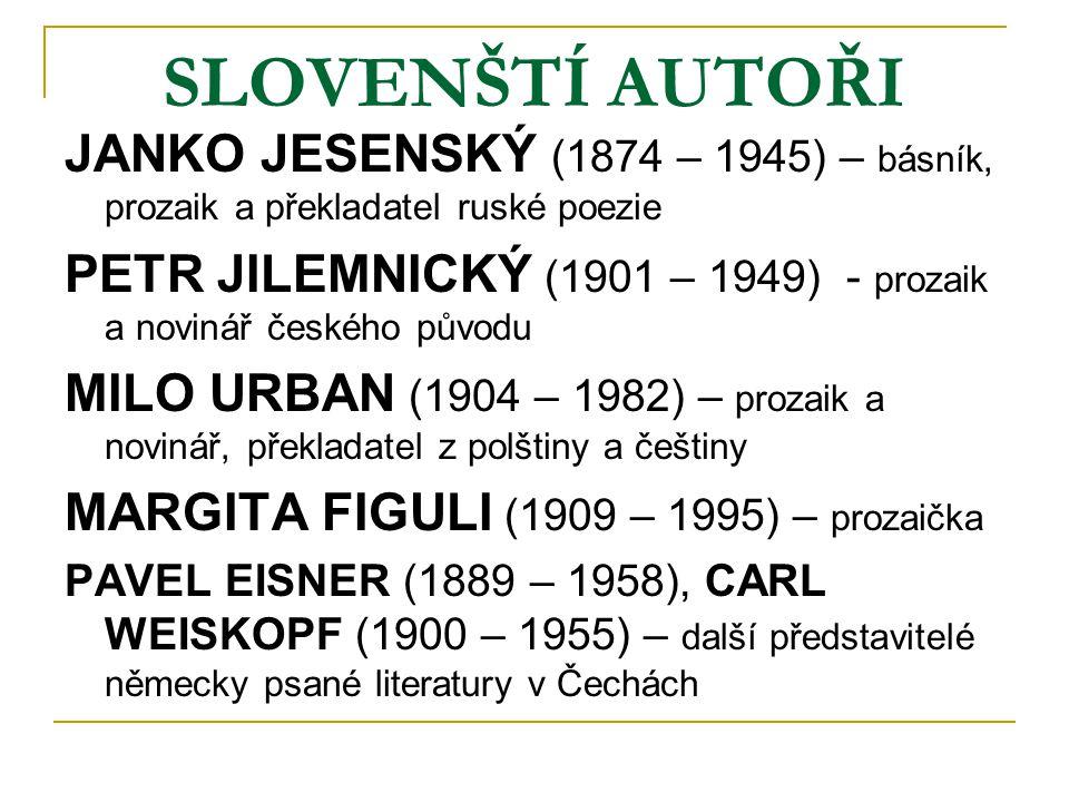 SLOVENŠTÍ AUTOŘI JANKO JESENSKÝ (1874 – 1945) – básník, prozaik a překladatel ruské poezie.