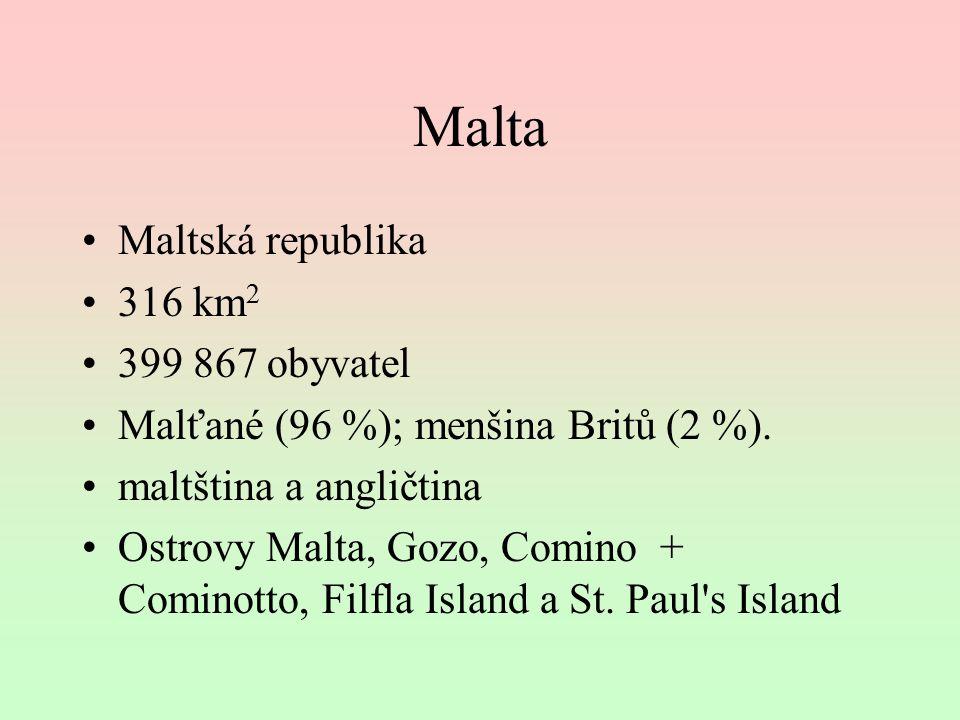 Malta Maltská republika 316 km2 399 867 obyvatel